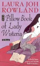 The Pillow Book of Lady Wisteria (Sano Ichiro Novels) Rowland, Laura Joh Mass M