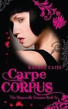 Carpe Corpus: The Morganville Vampires Book Six, Rachel Caine