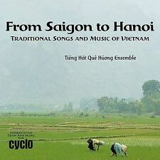 From Saigon to Hanoi, Traditional Songs and Music of Vietnam by Tieng Hat Que...