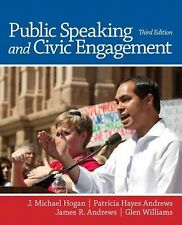 Public Speaking and Civic Engagement (3rd Edition) by Hogan, J. Michael, Andrew