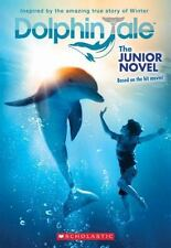 Dolphin Tale: The Junior Novel by Scholastic, Good Book