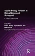 Social Policy Reform in Hong Kong and Shanghai: A Tale of Two Cities (Hong Kong