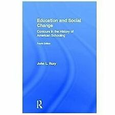 Education and Social Change: Contours in the History of American Schooling, Rury