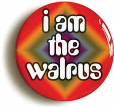 I AM THE WALRUS SIXTIES HIPPIE BADGE BUTTON PIN (Size is 1inch/25mm Diameter)
