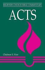 Acts Believers Church Bible Commentary)