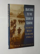 Patrick Delaforce Marching To The Sound Of Thunder HB/DJ 1999. Military/War.