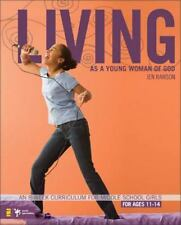 Living as a Young Woman of God: An 8-Week Curriculum for Middle School Girls (Be