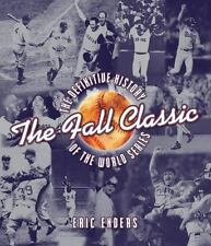 Fall Classic: Definitive History of World Ser by Enders
