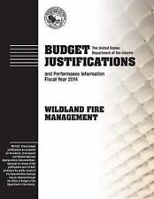 Budget Justifications and Performance Information Fiscal Year 2014: Wildland...