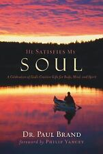 He Satisfies My Soul:  A Celebration of God's Creative Gifts for Body, Mind, and