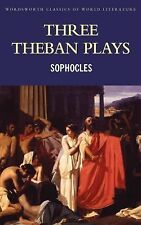 Three Theban Plays: Antigone, Oedipus The Tyrant, Oedipus at Colonus
