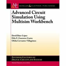 Advanced Circuit Simulation Using Multisim Workbench by David Baez-lopez and...