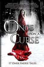 Once Upon a Curse: 17 Dark Faerie Tales by Galenorn, Yasmine -Paperback