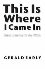 Abraham Lincoln Lecture: This Is Where I Came In : Black America in The 1960s...