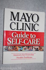 Mayo Clinic Guide to Self-Care : Answers for Everyday Health Problems by Mayo...