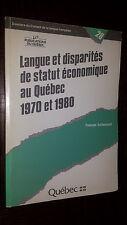 LANGUE ET DISPARITES DE STATUT ECONOMIQUE AU QUEBEC1970 ET 1980 - F Vaillencourt