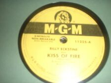 78RPM MGM 11225 Billy Eckstine, Kiss of Fire / Never Like This V+