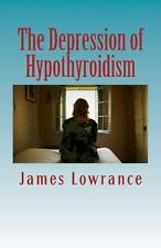 The Depression of Hypothyroidism : Mood Problems from Untreated or...