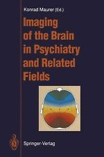 Imaging of the Brain in Psychiatry and Related Fields (2011, Paperback)