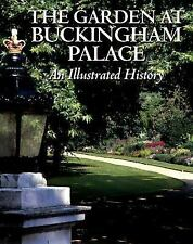 The Garden at Buckingham Palace : An Illustrated History by Jane Brown and...