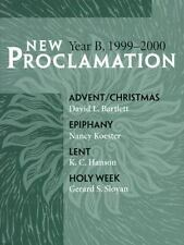New Proclamation, Series B, Advent Through Holy Week, 1999-2000 by Gerard S....