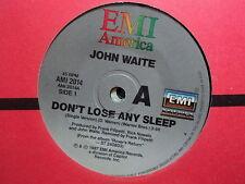 """John Waite """"Don't Lose Any Sleep"""" Great Oz 7"""""""