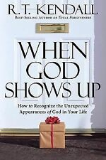 When God Shows Up: How to Recognize the Unexpected Appearances of God in Your Li