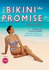The Bikini Promise: Shape Up for Summer - 100 Deliciously Healthy Recipes by...