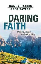 Daring Faith : Meeting Jesus in the Book of John by Randy Harris (2016,...
