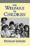 The Welfare of Children by Lindsey, Duncan