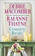 Country Bride : Woodrose Mountain by Debbie Macomber and Raeanne Thayne (2016, P