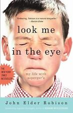 Look Me in the Eye : My Life with Asperger's by John Elder Robison (2008, Paperb