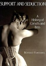 Support and Seduction : The History of Corsets and Bras by Béatrice Fontanel...