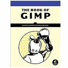 The Book of GIMP : A Complete Guide to Nearly Everything by Karine Delvare...