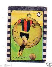 CALCIO  FIGURINA  CALCIATORI  EDIZIONI CICOGNA 1947  BOLOGNA  SAROSI  N 82