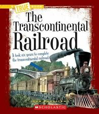The Transcontinental Railroad (True Books: Westward Expansion)-ExLibrary