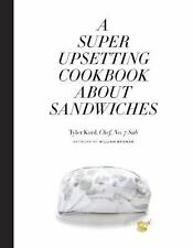 A Super Upsetting Cookbook about Sandwiches by Tyler Kord (2016, Hardcover)