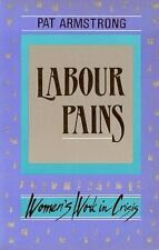 Labour Pains: Women's Work in Crisis