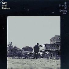 CITY AND COLOUR IF I SHOULD GO BEFORE YOU CD NEW SEALED RELEASE 09/10/2105