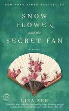 Snow Flower and the Secret Fan by Lisa See (2006, Paperback)