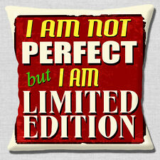 """MESSAGE FUNNY I AM NOT PERFECT BUT I AM LIMITED EDITION 16"""" Pillow Cushion Cover"""