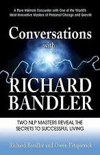 Conversations with Richard Bandler: Two NLP Masters Reveal the Secrets to Succes