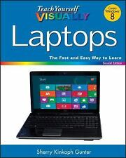 Teach Yourself VISUALLY (Tech) Ser.: Laptops 113 by Sherry Kinkoph Gunter...