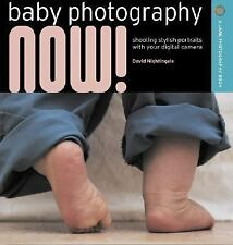 Baby Photography NOW!: Shooting Stylish Portraits with Your Digital Camera (A La