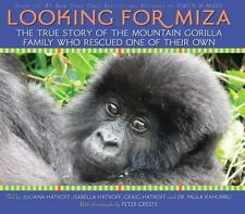 Looking For Miza: The True Story of the Mountain Gorilla Family Who Rescued on