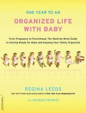 One Year to an Organized Life with Baby: From Pregnancy to Parenthood, the Week