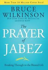 Prayer of Jabez : Breaking Through to the Blessed Life by Wilkinson, Bruce;