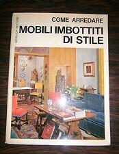 MOBILI IMBOTTITI DI STILE # Gorlich Editore 1970 # COME ARREDARE