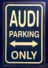 Audi Parking Only Metal Sign / Vintage Garage Wall Decor (30 x 20cm)