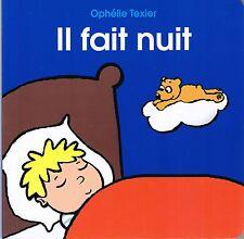 Il fait Nuit * Ophélie TEXIER  loulou et Cie  Album dès 18 mois pour bien dormir